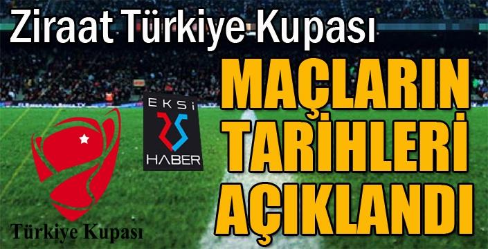 Ziraat Türkiye Kupası maçları tarihleri açıklandı
